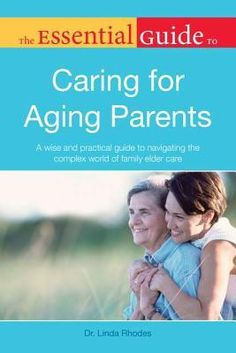 The Essential Guide to Caring for Aging Parents (eBook) Understanding Dementia, Aging Parents, Elderly Care, The Essential, Personal Hygiene, Parenting Books, Caregiver, Health Care, Life