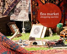 SHARING TRICKS OF THE FLEA MARKET TRADE WITH DOMINO'S BRITTANY S. CHEVALIER.  Check out more flea market shopping secrets on domino.com