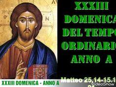 XXXIII DOMENICA - ANNO A