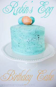 Robin's egg birthday cake - Ask Anna