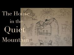 The House in the Quite Mountain