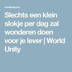 Slechts een klein slokje per dag zal wonderen doen voor je lever   World Unity