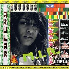 M.I.A. - Arular (2005) Favorite tracks: Pull Up the People, Bucky Done Gun, Hombre, 10 Dollar, Galang