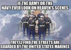 The Marines, of course! Marine Corps Quotes, Marine Corps Humor, Usmc Quotes, Military Quotes, Us Marine Corps, Military Humor, Usmc Love, Marine Love, Once A Marine