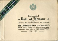"Regimental roll of honour book of the ""Officers, Warrant-Officers, N.C.O's & men of The Cameronians (Scottish Rifles) Who to uphold Liberty and Justice in the World laid down their lives in the Great War 1914-1918."""