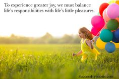 What do you do, purely for FUN? Has it been a while? Take yourself out for a play day and rediscover joy. http://successhypnosis.com