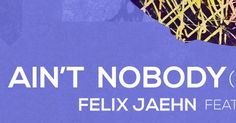 Ain't Nobody (Felix Jaehn ft. Jasmine Thompson)