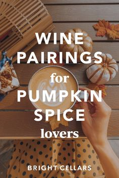 Some call it fall, the rest of us call it pumpkin spice season. Here are 9 wines perfect for pumpkin spice lovers for when they trade in coffee for wine! Bright Cellars, Wine Guide, Wine Tasting, Pumpkin Spice, Wines, Thanksgiving, Rest, Lovers, Coffee