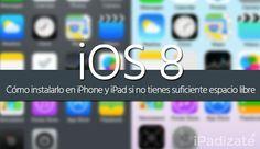 Cómo Instalar iOS 8 si tu iPad o iPhone No Tiene Espacio Suficiente