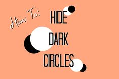 How to Cover Dark Circles--finally something that REALLY works!