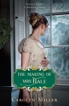 Carolyn Miller - The Making of Mrs. Hale / https://www.goodreads.com/book/show/37862101-the-making-of-mrs-hale?ac=1&from_search=true