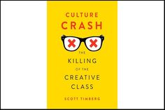 Review: 'Culture Crash: The Killing of the Creative Class'