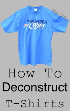 Deconstruct a t-shirt for maximum refashioning power!