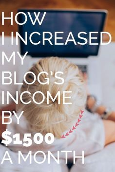 How I increased my blog's income by over $1500 per month to generate a steady monthly income without relying solely on advertisements.
