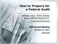 How to Prepare for a Federal Audit - SRA. Learn how to identify key areas that auditors review during a Federal Audit, including:  * Effort Reporting  * Direct vs. Indirect Charging of Costs  * Pro-Active: Effort Reporting and F6B Clean-up  * Sub-grantee Monitoring  For more information visit http://www.mhm-pc.com or call (301) 951-3636.