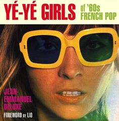 Ye-Ye is a delightful style of pop music featuring young female singers that influenced France and many other countries, as says Susan Sontag, with its particular ?camp style throughout the Ye- Patti Hansen, Lauren Hutton, Easy Listening, French Pop Music, Pop Book, Françoise Hardy, Black Leather Mini Skirt, Harper's Bazaar, France Gall