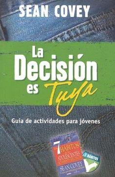 DECISION ES TUYA,LA   SEAN COVEY   SIGMARLIBROS