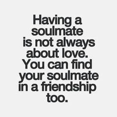 soulmates and friendships