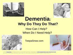 Teepa Snow, Dementia Expert, on understanding Alzheimers patient behaviors by Home Instead Senior Care of Sonoma County, CA, via Slideshare