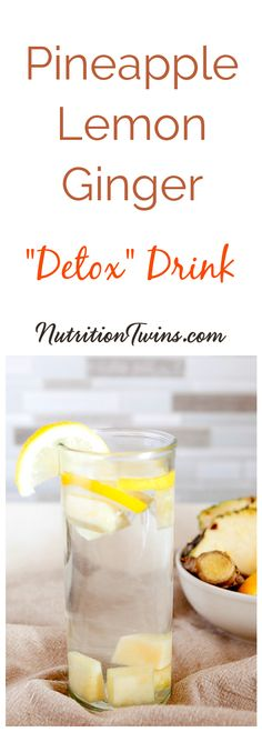 """Pineapple Lemon Ginger """"Detox"""" Water 