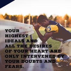 Quote of the day- Your highest ideals and all the desires of your heart are only intervened by your doubts and fears. #livefearlessly #belive #believeinyourself #keepfighting #goals #motivation #keepgoing #dreambig #mindfulmovement #mindstrong #atletic #meditation #team #football #nfl #blue #yellow #champion #game #passion #tpae #quoteoftheday #quote