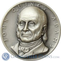 John Quincy Adams Presidential Silver Art Medal - Medallic Art   #americanhistory http://www.gainesvillecoins.com/category/293/silver.aspx