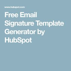 Free Email Signature Template Generator by HubSpot