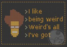 The IT Crowd quote - I Like Being Weird - Pixel version (Printable PDF Pattern). $3.50, via Etsy.