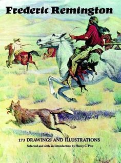 Frederic Remington: 173 Drawings and Illustrations di Frederic Remington