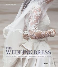 The Wedding Dress: The 50 Designs that Changed the Course of Bridal Fashion by Eleanor Thompson,http://www.amazon.com/dp/3791348736/ref=cm_sw_r_pi_dp_q2watb0NJF0QM102
