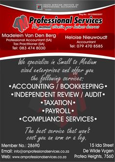 We spesialise in small to medium sized enterprises and offer you the following services: Accounting/Bookkeeping Independent Review/Audit Taxation Payroll Compliance Services  Contact: Madelein 083 474 8030 or Heloise 079 470 8585