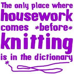 Funny knitting quote that I think all knitters (and crocheters) can . Funny knitting quote that I think all knitters (and crocheters) can . Always aspired to learn how to knit, but unsure .