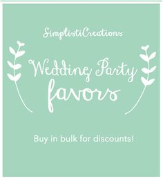 Wedding Favors Party Gifts Bulk Order by SimplistiCreations