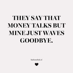 How about yours? #quote #instaquote #money #byebye