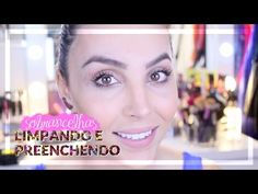 Sobrancelhas: Limpando e Preenchendo - YouTube