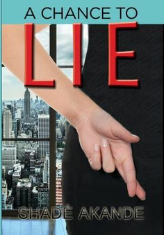 A Chance to Lie by Shade Akande,http://www.amazon.com/dp/0996062416/ref=cm_sw_r_pi_dp_SJ.wtb1M60W7H7CF