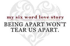 Being apart won't tear us apart.