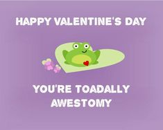 You're toadally awestomy!