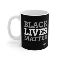 Blacklives matter, Black Lives Matter Mug 11oz Hot Chocolate, White Ceramics, Tea, Mugs, Tableware, Prints, How To Make, Life, Black