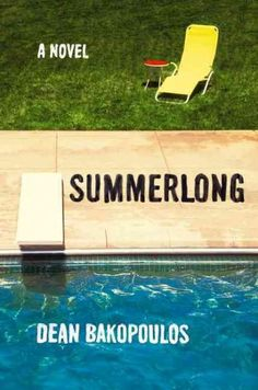 Summerlong by Dean Bakopoulos. It captures the that instant of perfect equilibrium, where everything is exactly right — when love and family and career have come into exquisite balance. And then the instant after when everything you thought you've built just falls to pieces.
