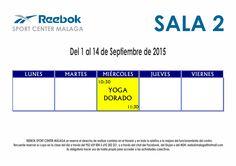 Horario de Actividades - Sala 2 - Del 1 al 14 de Septiembre de 2015 Más información www.reebokmalaga.com