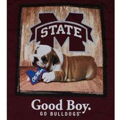 Mississippi State Bulldogs Football T-Shirts - Man's Best Friend - Good Boy