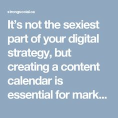 It's not the sexiest part of your digital strategy, but creating a content calendar is essential for marketing success. It sets you up for consistency internally, promotes flexibility and innovation when it comes to content,