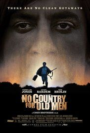 No Country for Old Men -  Crime, Drama, Thriller  - Violence and mayhem ensue after a hunter stumbles upon a drug deal gone wrong and more than two million dollars in cash near the Rio Grande.