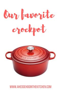 Our favorite crockpot (affiliate link). www.ahedgehoginthekitchen.com.