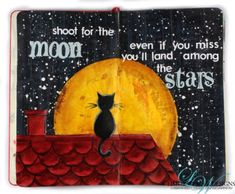 Shoot for the moon ... An art journal designed by Vicky - how-to video tutorial also available https://www.youtube.com/watch?v=8yQUf4vlGuA&list=UUbtWi24JfohnP-sNaVGv-LQ
