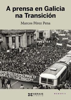 A Prensa en Galicia na Transición / Marcos Pérez Pena