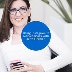 Using Instagram to Market Books with Jenn Herman
