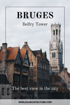 Travel architecture guides: see Bruges from above and discover the most best view of the city. Go up the medieval Belfry Tower with 83 meters to find out!