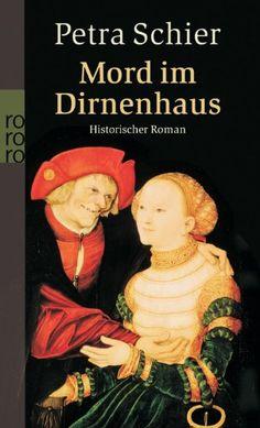 Mord im Dirnenhaus. Historischer Roman von Petra Schier http://www.amazon.de/dp/3499243296/ref=cm_sw_r_pi_dp_.qoPvb0BMQ507